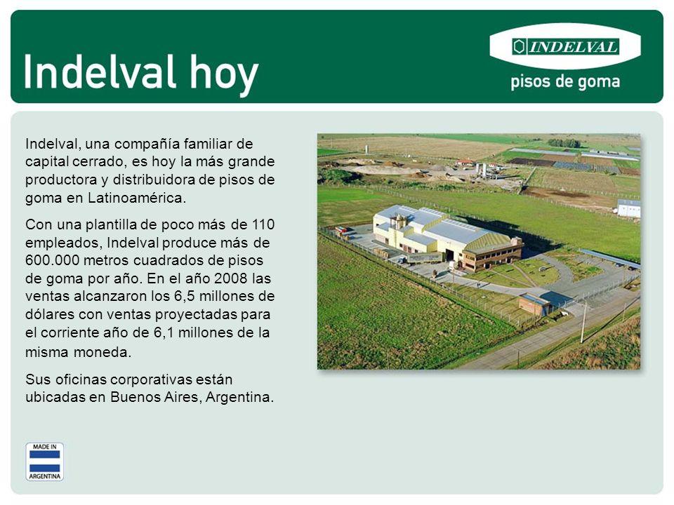 Indelval, una compañía familiar de capital cerrado, es hoy la más grande productora y distribuidora de pisos de goma en Latinoamérica. Con una plantil