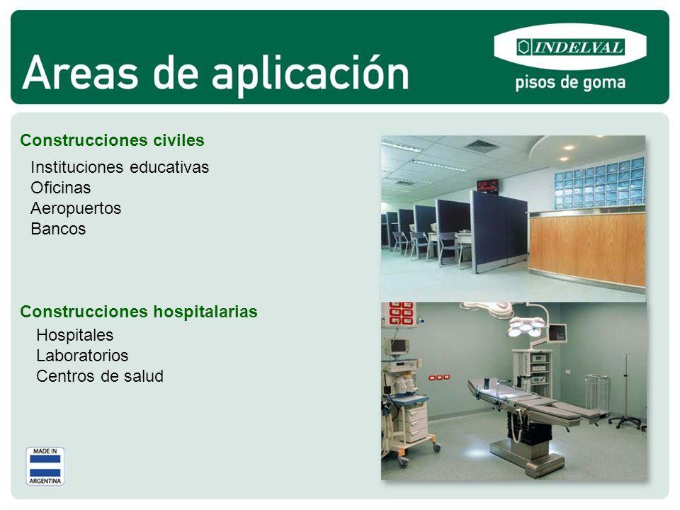 Construcciones civiles Construcciones hospitalarias Instituciones educativas Oficinas Aeropuertos Bancos Hospitales Laboratorios Centros de salud