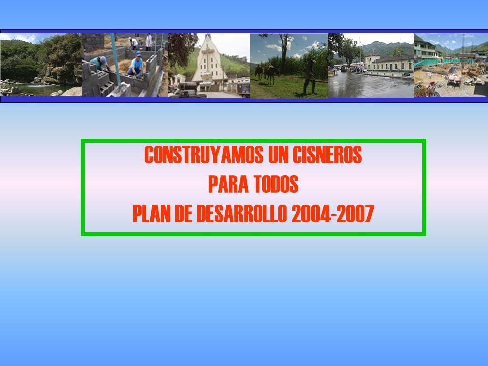 CONSTRUYAMOS UN CISNEROS PARA TODOS PLAN DE DESARROLLO 2004-2007