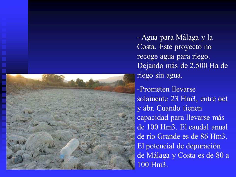 - Agua para Málaga y la Costa. Este proyecto no recoge agua para riego.