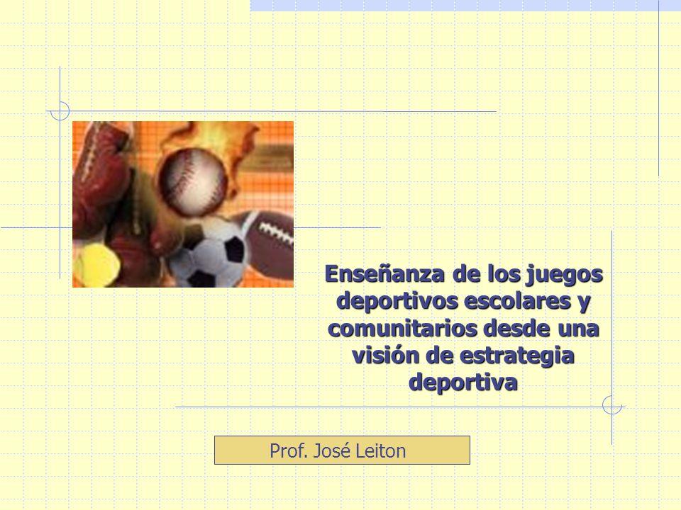 Enseñanza de los juegos deportivos escolares y comunitarios desde una visión de estrategia deportiva Prof.