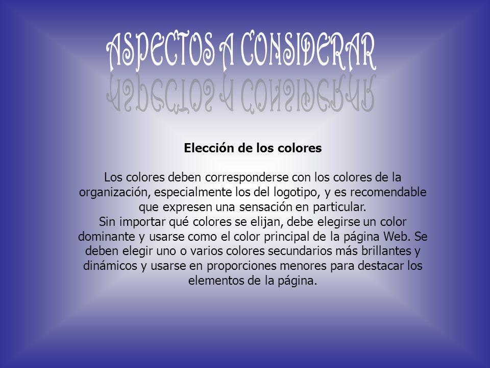 Elección de los colores Los colores deben corresponderse con los colores de la organización, especialmente los del logotipo, y es recomendable que exp