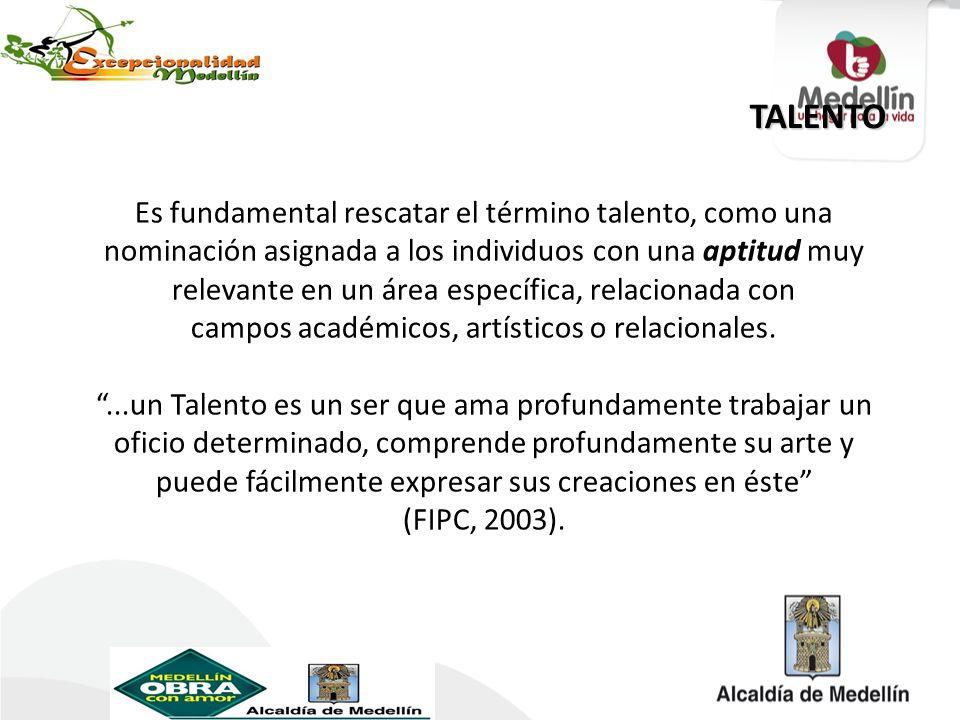 Es fundamental rescatar el término talento, como una nominación asignada a los individuos con una aptitud muy relevante en un área específica, relacio