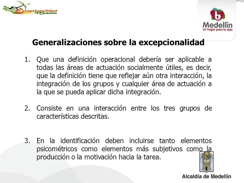 Generalizaciones sobre la excepcionalidad 1.Que una definición operacional debería ser aplicable a todas las áreas de actuación socialmente útiles, es