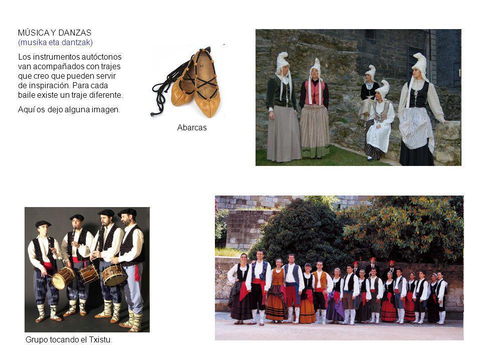 MÚSICA Y DANZAS (musika eta dantzak) Los instrumentos autóctonos van acompañados con trajes que creo que pueden servir de inspiración. Para cada baile