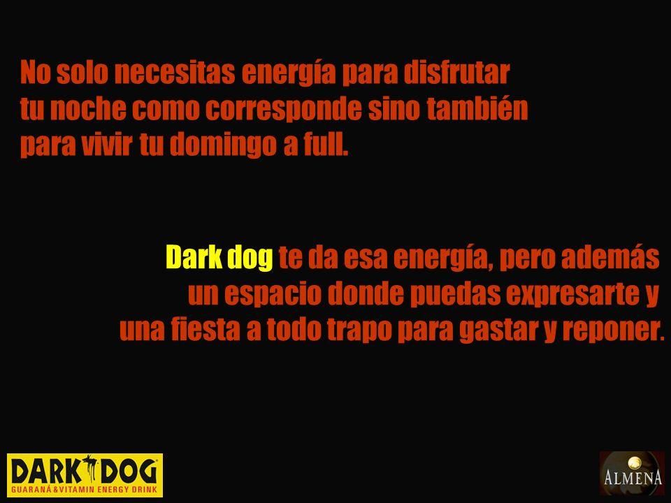 IDEA: Relanzamos la fanpage de Dark dog con una propuesta que llamaremos Energizá tu DOGmingo.