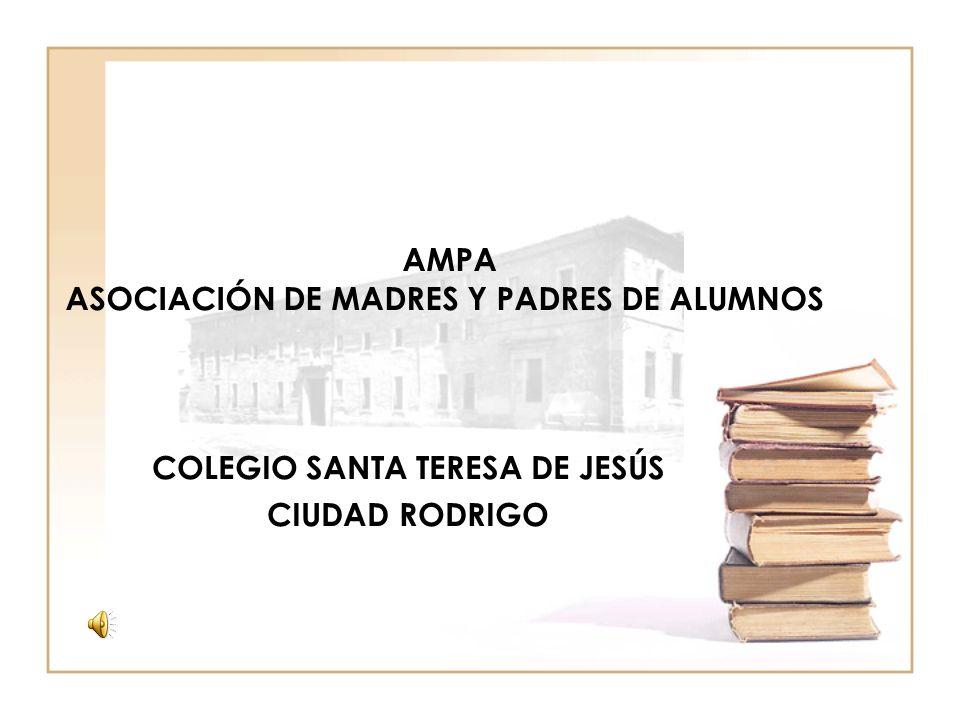 AMPA ASOCIACIÓN DE MADRES Y PADRES DE ALUMNOS COLEGIO SANTA TERESA DE JESÚS CIUDAD RODRIGO