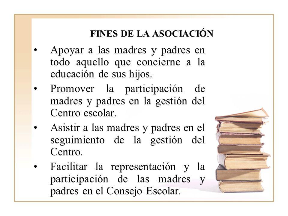 FINES DE LA ASOCIACIÓN Apoyar a las madres y padres en todo aquello que concierne a la educación de sus hijos.