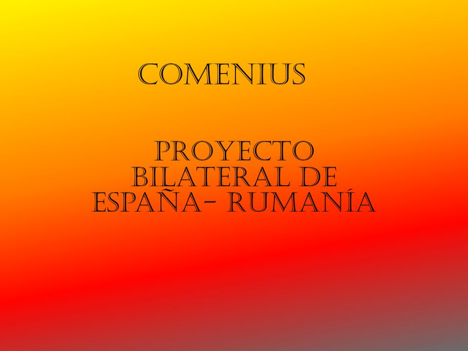 Comenius Proyecto bilateral de España- Rumanía