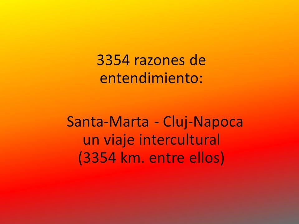 3354 razones de entendimiento: Santa-Marta - Cluj-Napoca un viaje intercultural (3354 km.
