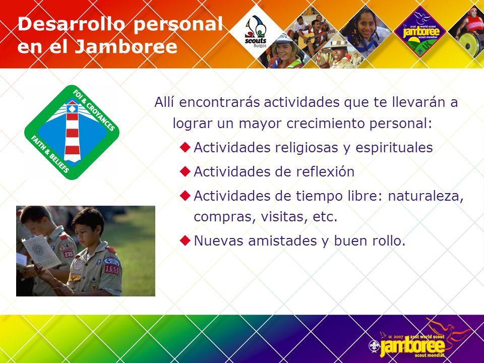 Desarrollo personal en el Jamboree Allí encontrarás actividades que te llevarán a lograr un mayor crecimiento personal: Actividades religiosas y espir