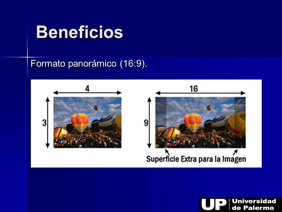 Beneficios Formato panorámico (16:9).