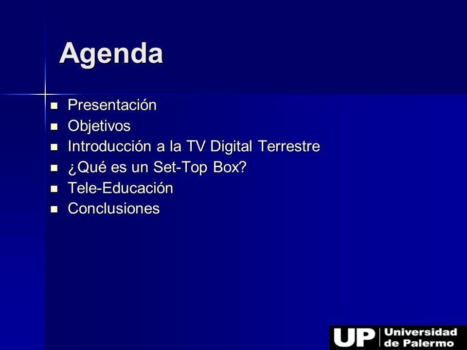 Agenda Presentación Presentación Objetivos Objetivos Introducción a la TV Digital Terrestre Introducción a la TV Digital Terrestre ¿Qué es un Set-Top