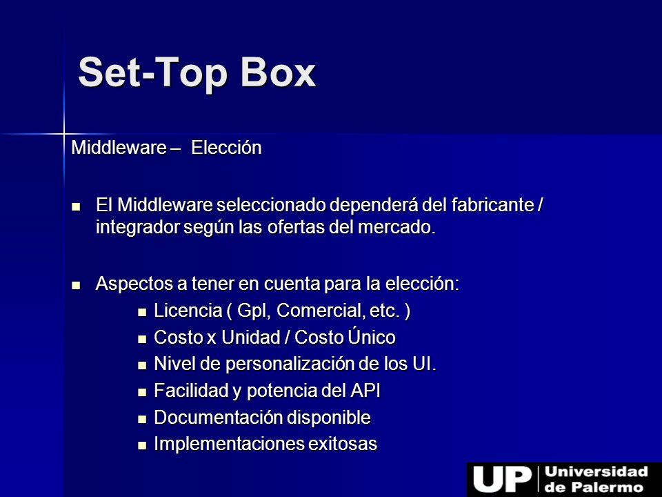 Middleware – Elección El Middleware seleccionado dependerá del fabricante / integrador según las ofertas del mercado. El Middleware seleccionado depen
