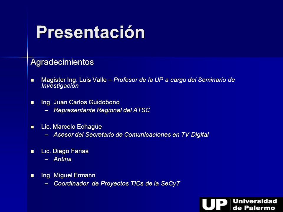 Presentación Agradecimientos Magister Ing. Luis Valle – Magister Ing. Luis Valle – Profesor de la UP a cargo del Seminario de Investigación Ing. Juan