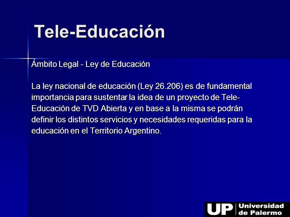 Ámbito Legal - Ley de Educación La ley nacional de educación (Ley 26.206) es de fundamental importancia para sustentar la idea de un proyecto de Tele-