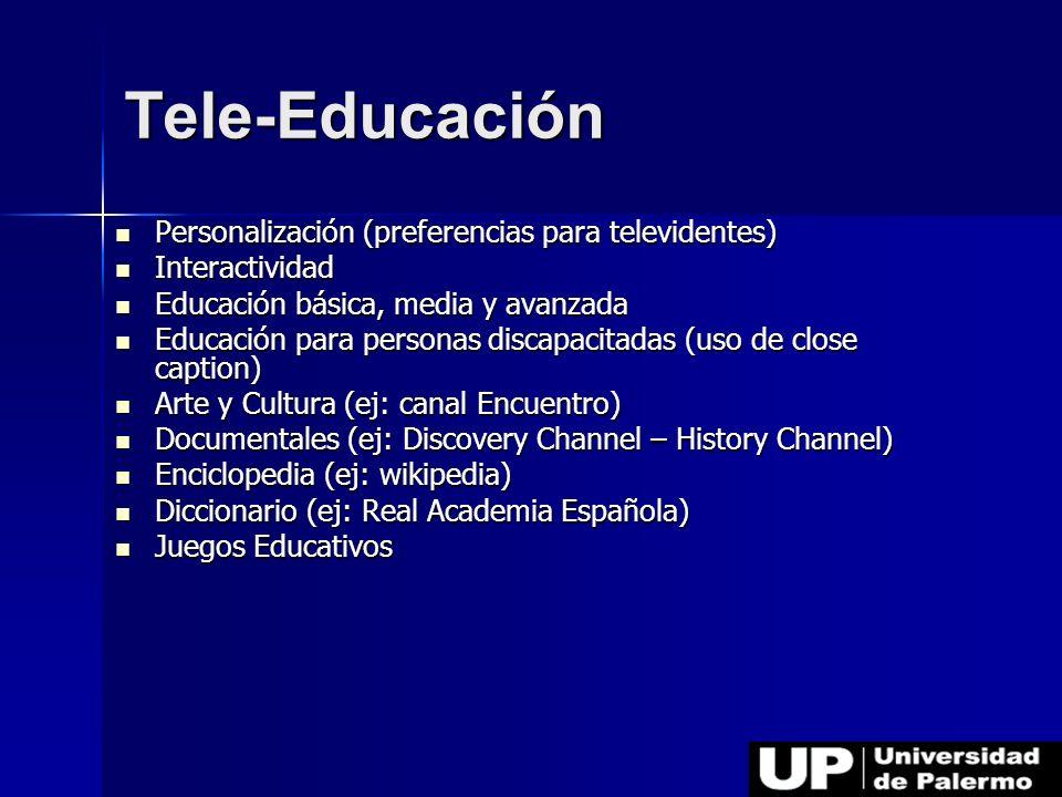 Personalización (preferencias para televidentes) Personalización (preferencias para televidentes) Interactividad Interactividad Educación básica, medi