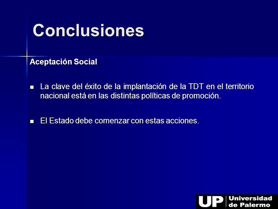 Aceptación Social La clave del éxito de la implantación de la TDT en el territorio nacional está en las distintas políticas de promoción. La clave del