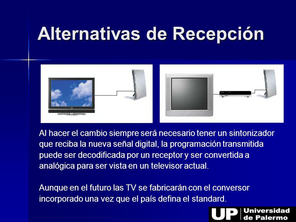 Alternativas de Recepción Al hacer el cambio siempre será necesario tener un sintonizador que reciba la nueva señal digital, la programación transmiti