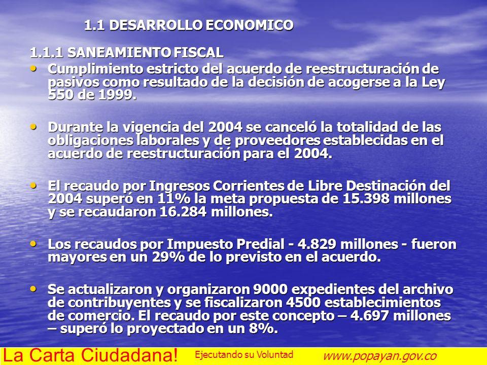 1.1.1 SANEAMIENTO FISCAL Cumplimiento estricto del acuerdo de reestructuración de pasivos como resultado de la decisión de acogerse a la Ley 550 de 19