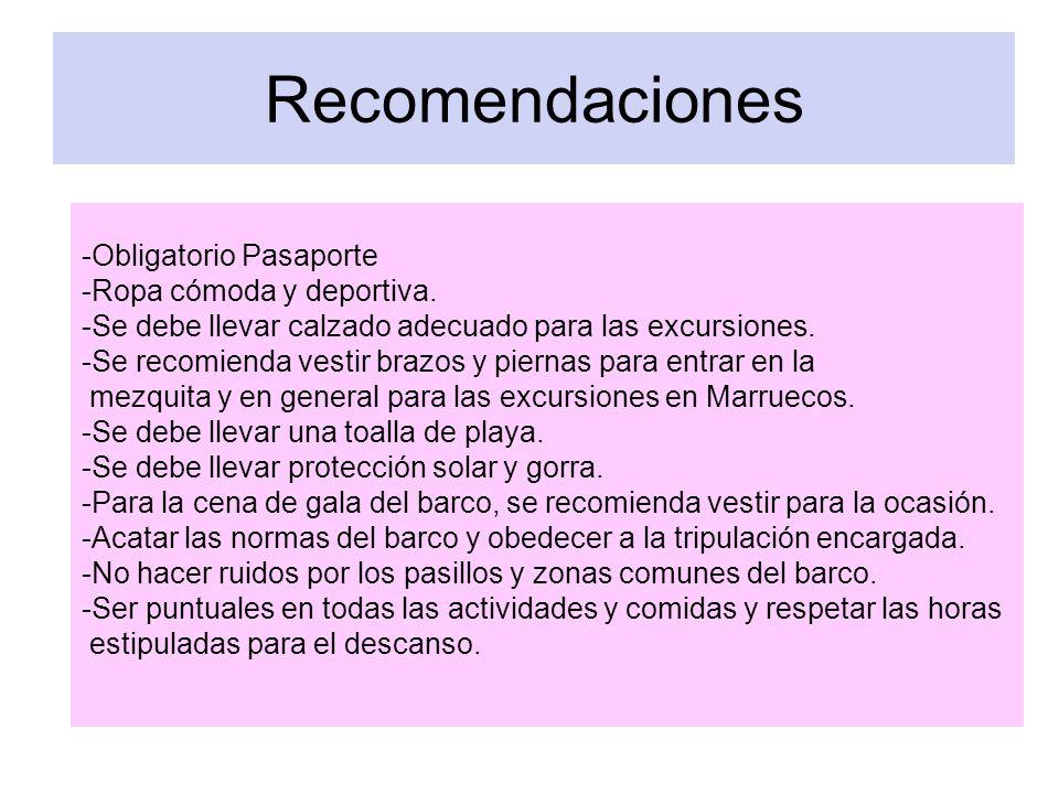 Recomendaciones -Obligatorio Pasaporte -Ropa cómoda y deportiva. -Se debe llevar calzado adecuado para las excursiones. -Se recomienda vestir brazos y