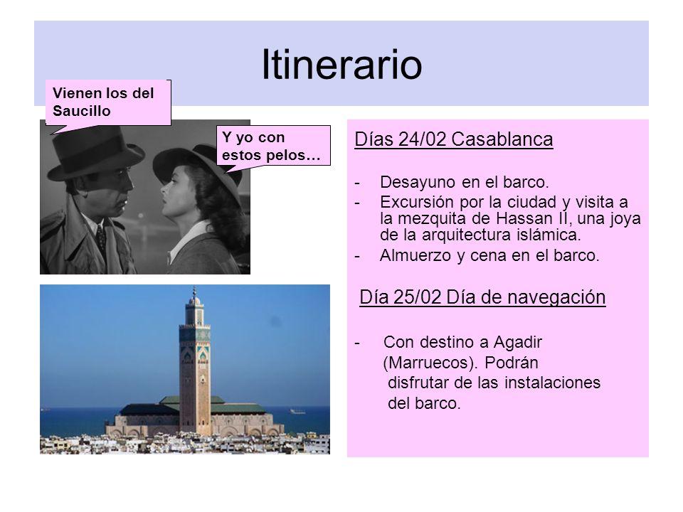 Itinerario Días 24/02 Casablanca -Desayuno en el barco. -Excursión por la ciudad y visita a la mezquita de Hassan II, una joya de la arquitectura islá