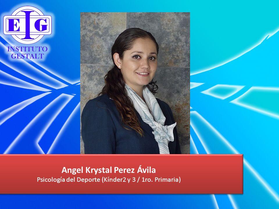 Angel Krystal Perez Ávila Psicología del Deporte (Kínder2 y 3 / 1ro. Primaria) Angel Krystal Perez Ávila Psicología del Deporte (Kínder2 y 3 / 1ro. Pr