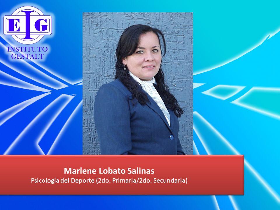 Marlene Lobato Salinas Psicología del Deporte (2do. Primaria/2do. Secundaria) Marlene Lobato Salinas Psicología del Deporte (2do. Primaria/2do. Secund
