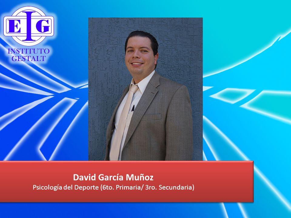 David García Muñoz Psicología del Deporte (6to. Primaria/ 3ro. Secundaria) David García Muñoz Psicología del Deporte (6to. Primaria/ 3ro. Secundaria)