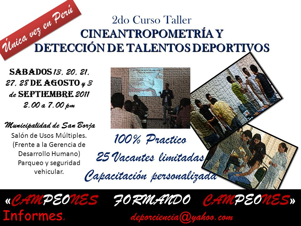 2do Curso Taller CINEANTROPOMETRÍA Y DETECCIÓN DE TALENTOS DEPORTIVOS Única vez en Perú 100% Practico 25 Vacantes limitadas Capacitación personalizada