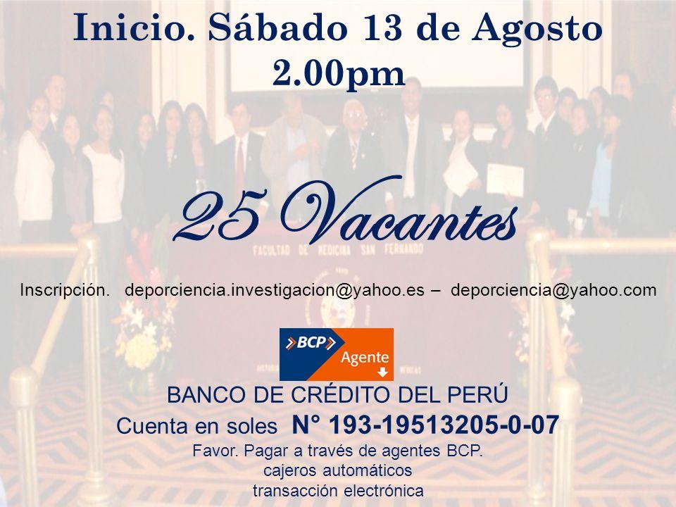 25 Vacantes BANCO DE CRÉDITO DEL PERÚ Cuenta en soles N° 193-19513205-0-07 Favor. Pagar a través de agentes BCP. cajeros automáticos transacción elect