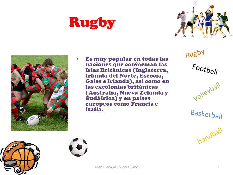 Rugby Football Volleyball Basketball handball Rugby Es muy popular en todas las naciones que conforman las Islas Británicas (Inglaterra, Irlanda del N