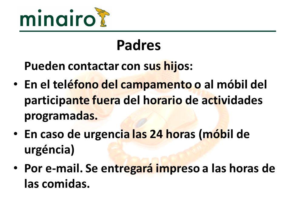 Pueden contactar con sus hijos: En el teléfono del campamento o al móbil del participante fuera del horario de actividades programadas. En caso de urg
