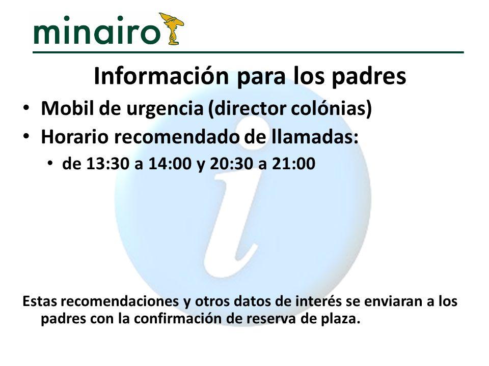 Mobil de urgencia (director colónias) Horario recomendado de llamadas: de 13:30 a 14:00 y 20:30 a 21:00 Estas recomendaciones y otros datos de interés