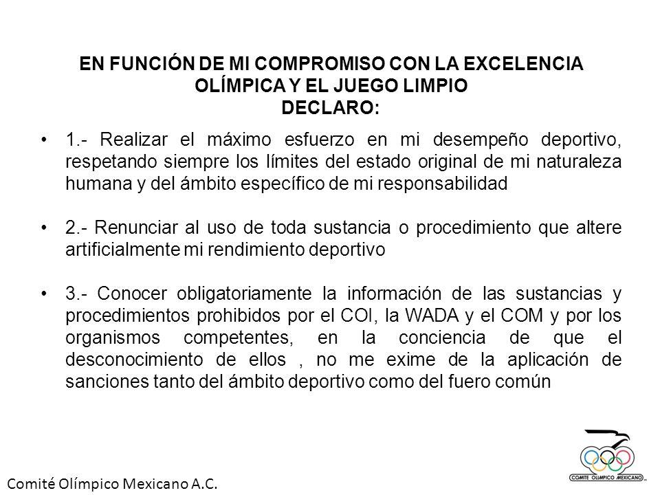 EN FUNCIÓN DE MI COMPROMISO CON LA EXCELENCIA OLÍMPICA Y EL JUEGO LIMPIO DECLARO: 1.- Realizar el máximo esfuerzo en mi desempeño deportivo, respetand