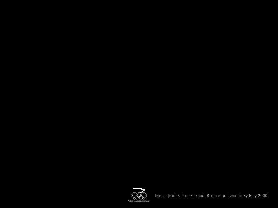 Mensaje de Víctor Estrada (Bronce Taekwondo Sydney 2000)