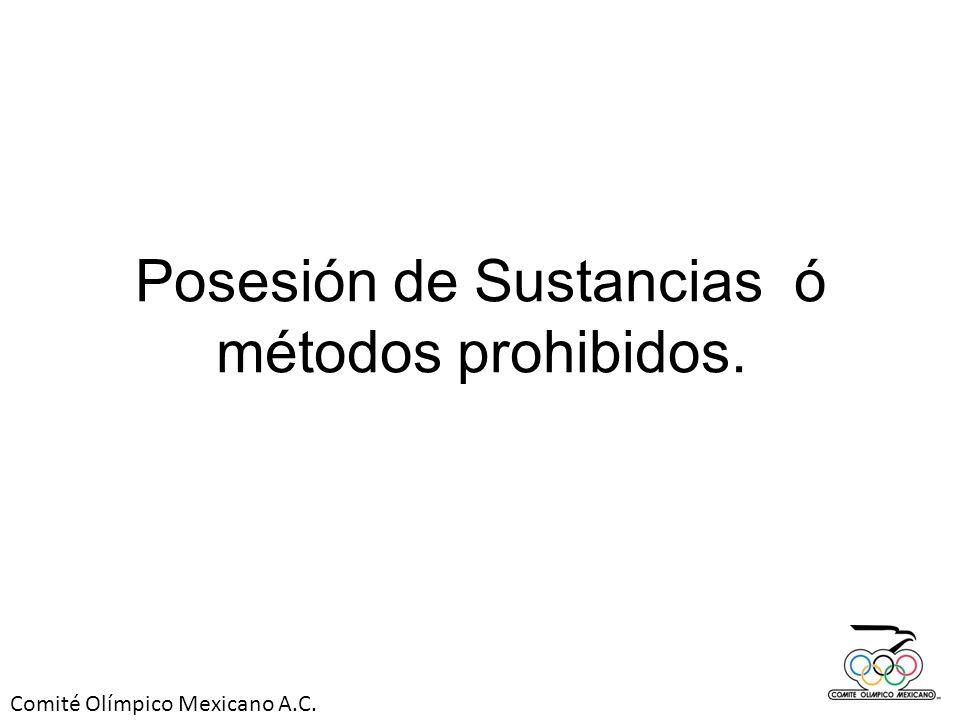 Comité Olímpico Mexicano A.C. Posesión de Sustancias ó métodos prohibidos.