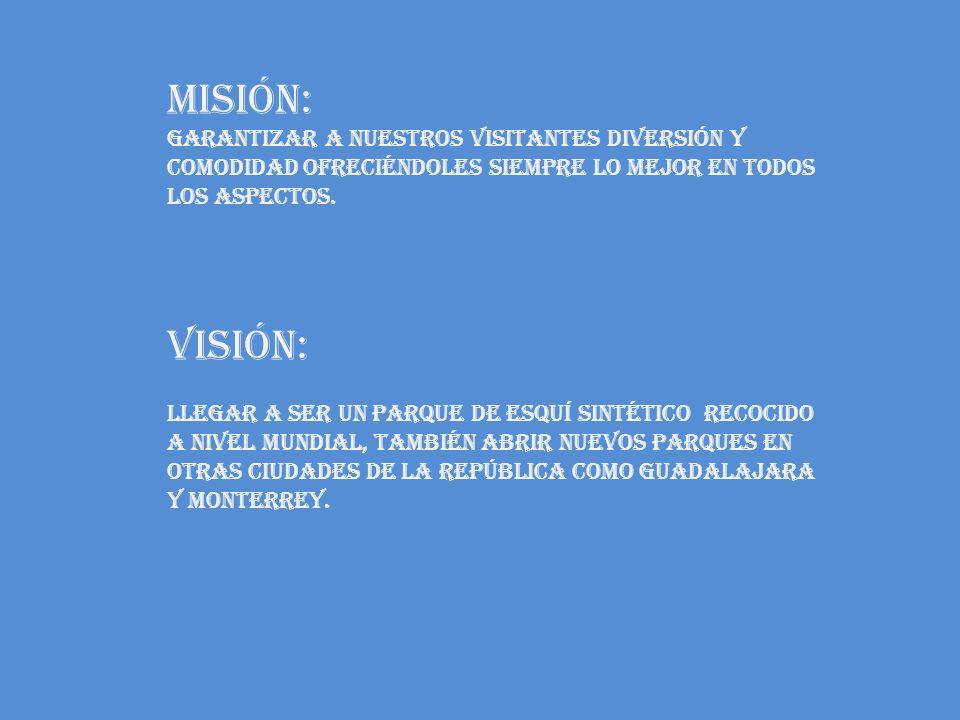 Misión: Garantizar a nuestros visitantes diversión y comodidad ofreciéndoles siempre lo mejor en todos los aspectos. Visión: Llegar a ser un parque de