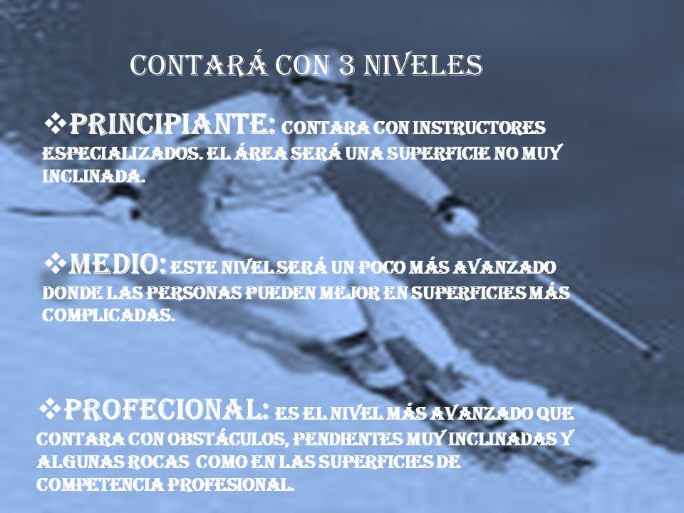 PRINCIPIANTE: Contara con instructores especializados.