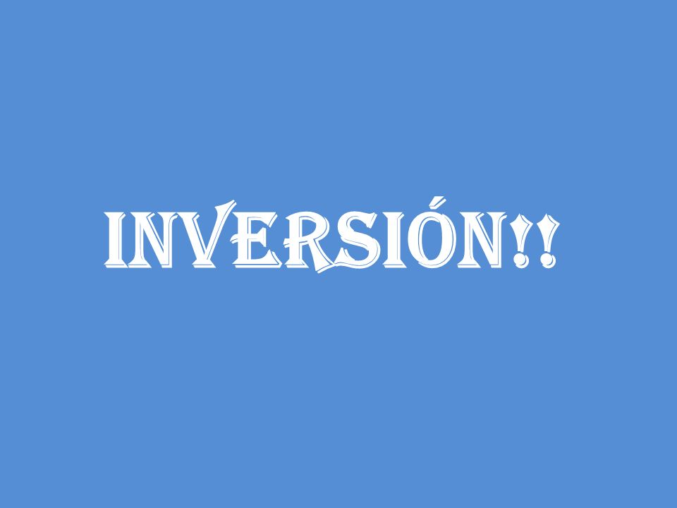 INVERSIÓN!!