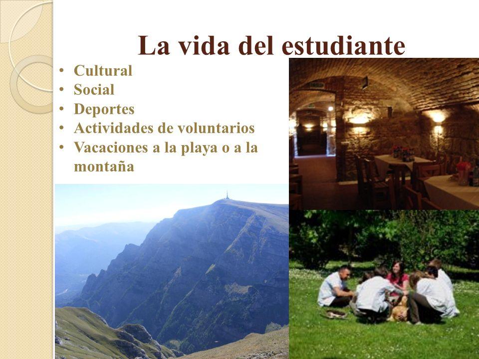 La vida del estudiante Cultural Social Deportes Actividades de voluntarios Vacaciones a la playa o a la montaña