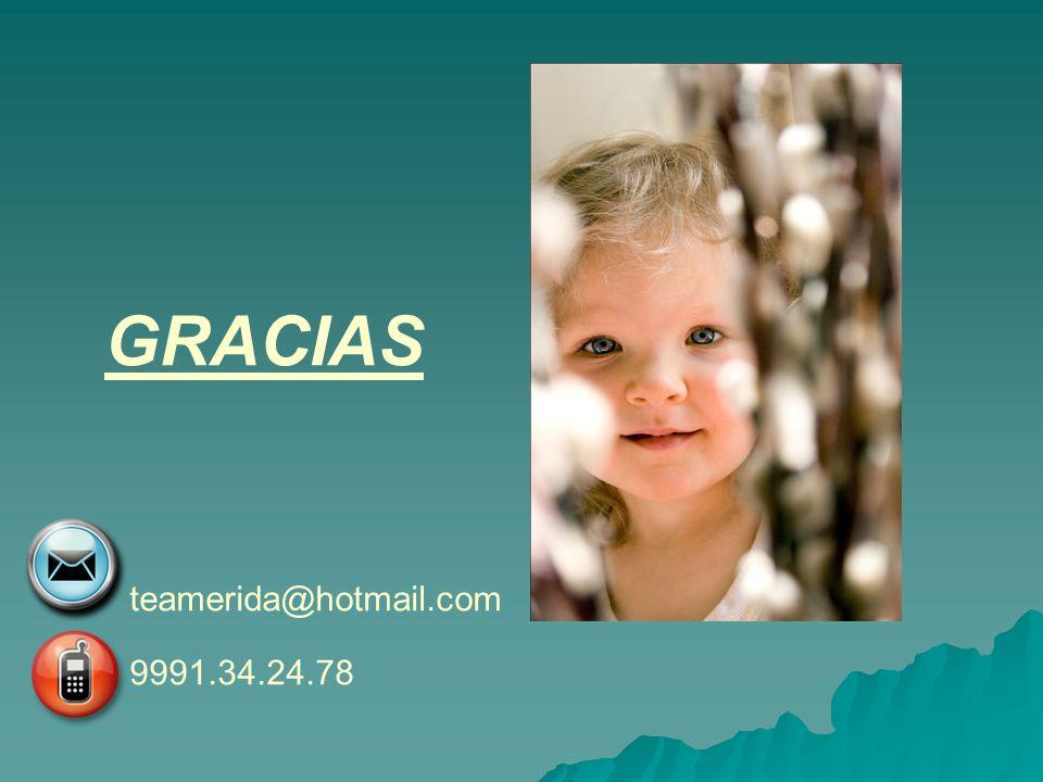 GRACIAS teamerida@hotmail.com 9991.34.24.78