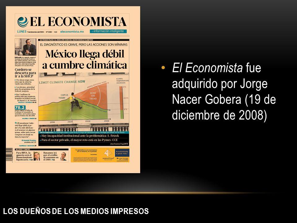 LOS DUEÑOS DE LOS MEDIOS IMPRESOS El Economista fue adquirido por Jorge Nacer Gobera (19 de diciembre de 2008)