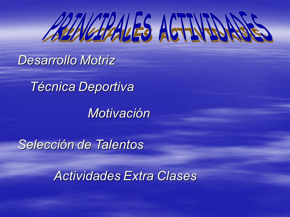 Motivación Desarrollo Motriz Técnica Deportiva Selección de Talentos Actividades Extra Clases