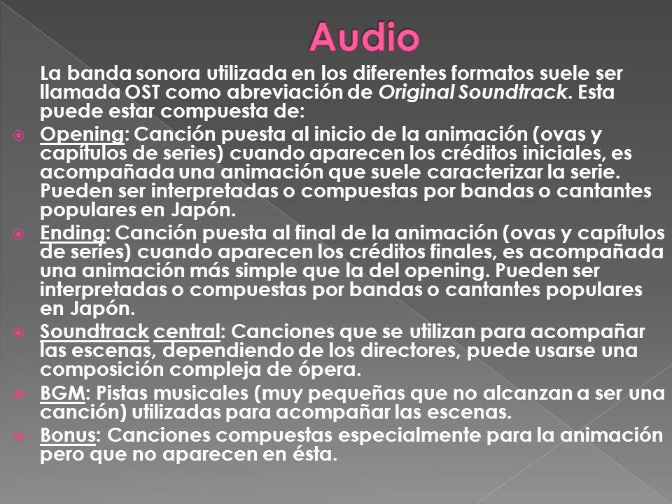 La banda sonora utilizada en los diferentes formatos suele ser llamada OST como abreviación de Original Soundtrack. Esta puede estar compuesta de: Ope