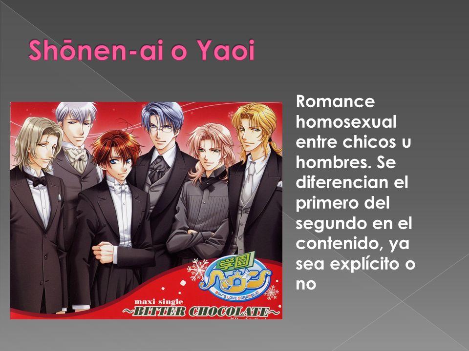 Romance homosexual entre chicos u hombres. Se diferencian el primero del segundo en el contenido, ya sea explícito o no