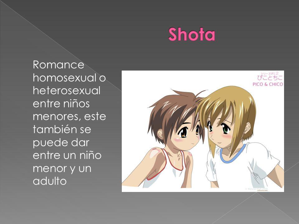 Romance homosexual o heterosexual entre niños menores, este también se puede dar entre un niño menor y un adulto