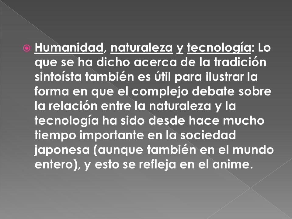 Humanidad, naturaleza y tecnología: Lo que se ha dicho acerca de la tradición sintoísta también es útil para ilustrar la forma en que el complejo deba