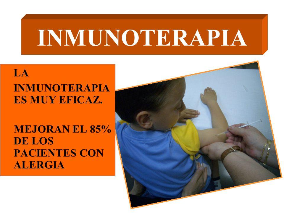 INMUNOTERAPIA LA INMUNOTERAPIA ES MUY EFICAZ. MEJORAN EL 85% DE LOS PACIENTES CON ALERGIA