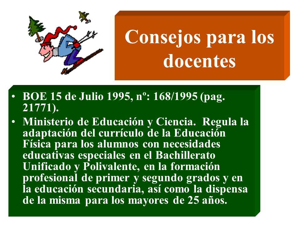 Consejos para los docentes BOE 15 de Julio 1995, nº: 168/1995 (pag. 21771). Ministerio de Educación y Ciencia. Regula la adaptación del currículo de l